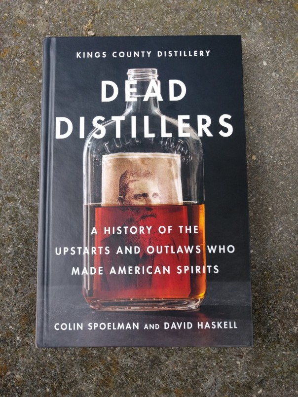 Dead Distillers by Colin Spoelman David Haskell